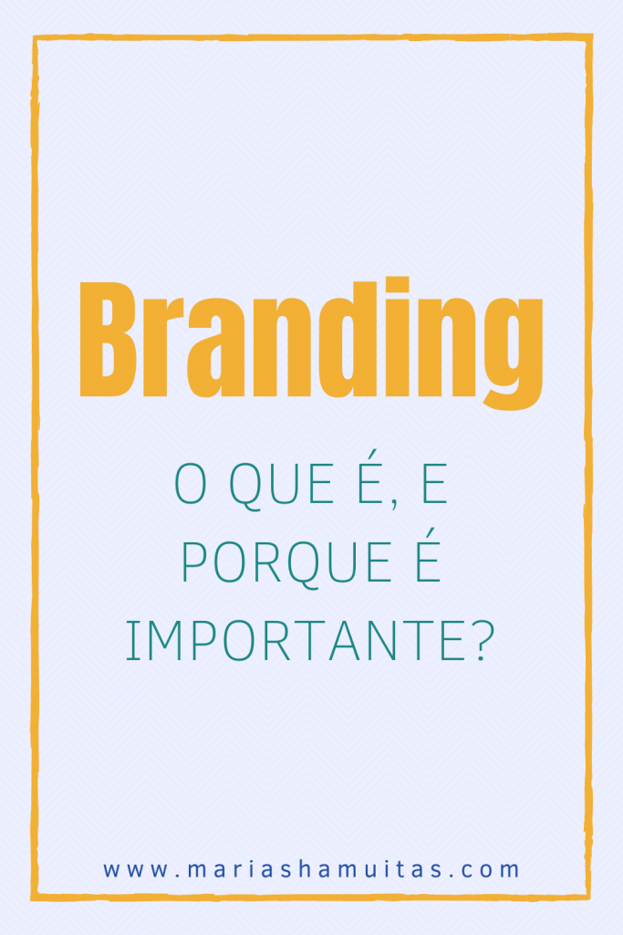 Branding o que é, e porque é importante?