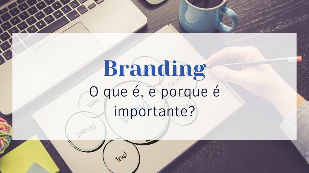Branding O que é e porque é importante